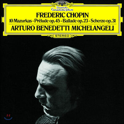 Arturo Benedetti Michelangeli 쇼팽: 10개의 마주르카, 전주곡, 발라드, 스케르초 (Chopin: 10 Mazurkas, Prelude Op.45, Ballade Op.23, Scherzo Op.31)