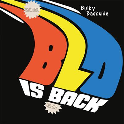 Blo - Bulky Backside - Blo Is Back (LP)