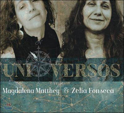 Zelia Fonseca & Magdalena Matthe (젤리아 폰세카 & 막달레나 마티) - Uni Versos