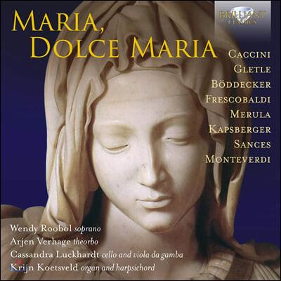 17세기 성모 마리아 노래 모음집 (Maria, Dolce Maria)