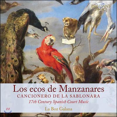 La Boz Galana 17세기 스페인 노래모음집 - 칸치오네로 델 라 사블로나라
