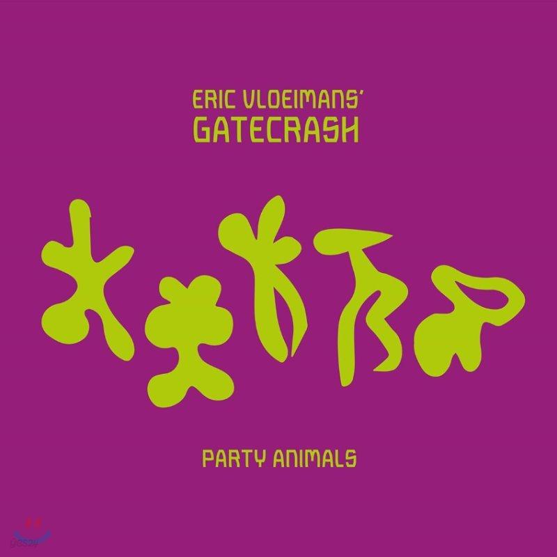 Eric Vloeimans' Gatecrash (에릭 블로이만스 게이트크래시) - Party Animals
