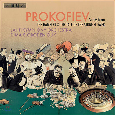 Dima Slobodeniouk 프로코피에프: 도박꾼에 의한 4개의 묘사와 종결, 돌꽃의 모음곡