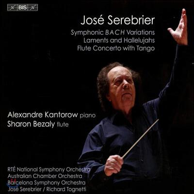 호세 세레브리에: 교향적 바흐 변주곡 (Jose Serebrier: Symphonic Bach Variations and other works)