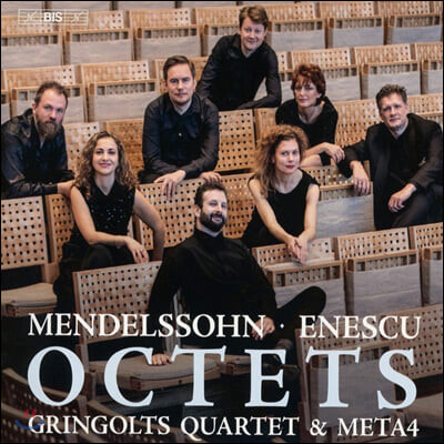 Gringolts Quartet / Meta4 멘델스존 / 에네스쿠: 8중주 (Mendelssohn / Enescu: Octets)