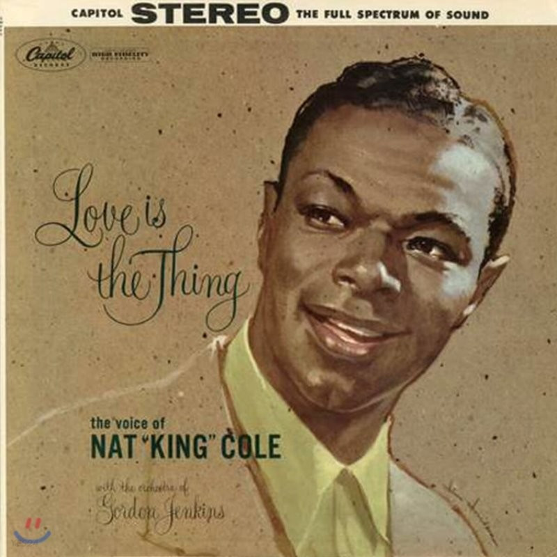 Nat King Cole (냇 킹 콜) - Love Is The Thing [2LP]