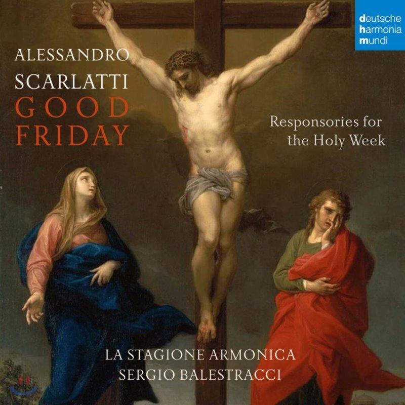 La Stagione Armonica 스카를라티: 거룩한 금요일 - 성주간을 위한 응창성가 (Scarlatti: Good Friday - Responsories For The Holy Week)