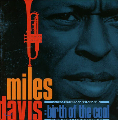 Miles Davis (마일즈 데이비스) - Music From And Inspired By Birth Of The Cool, A Film By Stanley Nelson