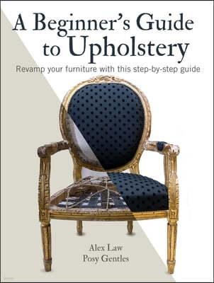 Beginner's Guide to Upholstery