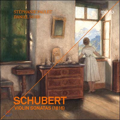 Stephanie Paulet / Daniel Isoir 슈베르트: 바이올린 소나타 D.384, 385, 408, 576 (Schubert: Violin Sonatas)