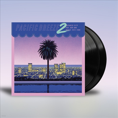 Various Artists - Pacific Breeze 2: Japanese City Pop Aor & Boogie (Remastered)(2LP)