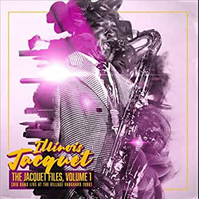 Illinois Jacquet - Jacquet Files 1 (Big Band Live At The Village)