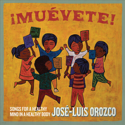 Jose Luis Orozco - Muevete: Songs for a Healthy Mind in a Healthy Body