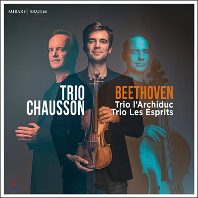 Trio Chausson 베토벤: 피아노 트리오 7번 '대공', 5번 '유령' (Beethoven: Archduke, Ghost Trios)