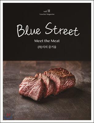 블루스트리트 (BLUE STREET)  (계간) : Vol.11 - 'Meet the Meat (肉)식의 즐거움' [2020]