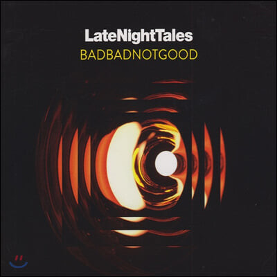 Badbadnotgood (배드배드낫굿) - Late Night Tales: BADBADNOTGOOD [2LP]