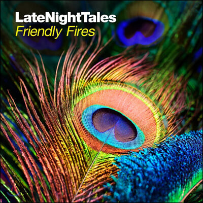Friendly Fires (프랜들리 파이어스) - Late Night Tales: Friendly Fires [2LP]
