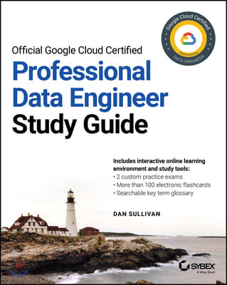 Google Cloud Certified Professional Data Engineer Study Guide