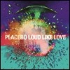 Placebo - Loud Like Love (Deluxe Edition)