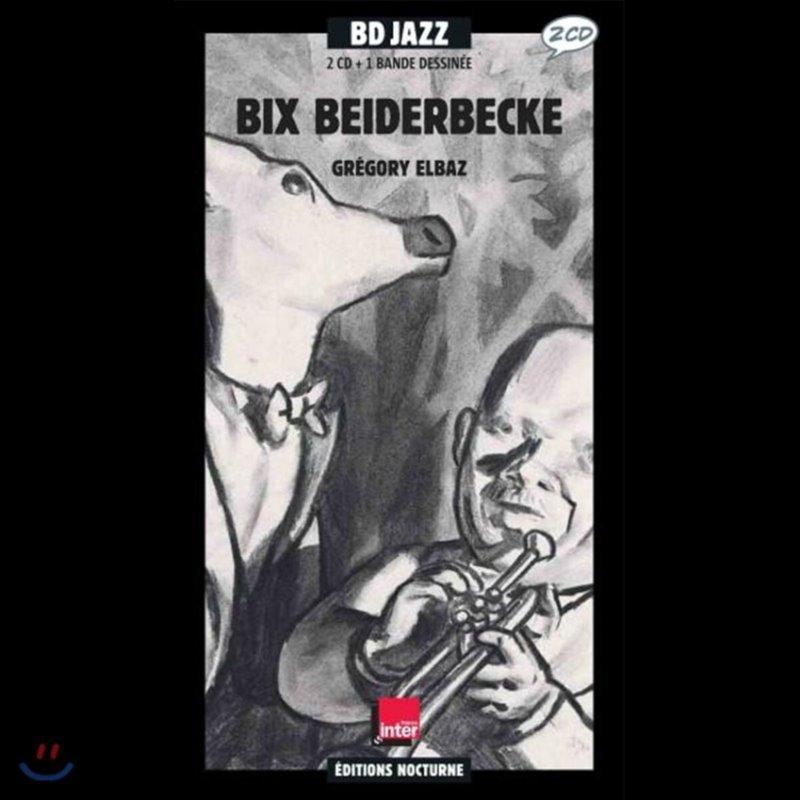 Bix Beiderbecke (빅스 바이더백) - Gregory Elbaz