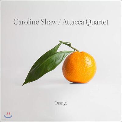 Attacca Quartet 캐롤라인 쇼: 현악 사중주 작품집 `오렌지` (Caroline Shaw: Orange) [2LP]
