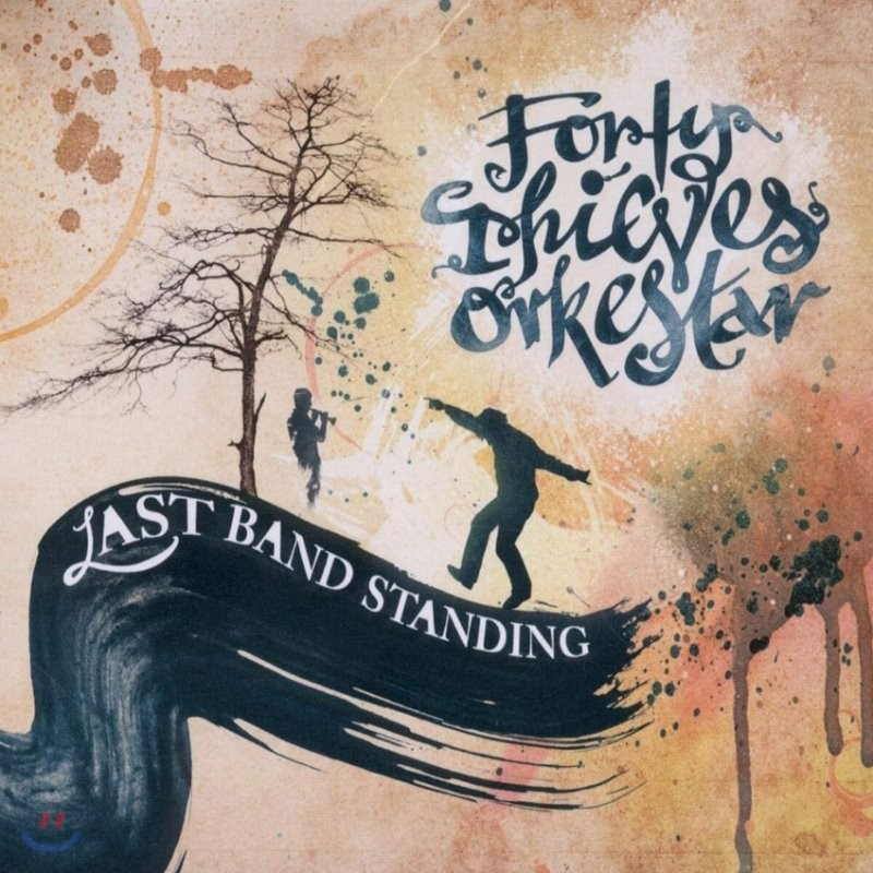 Forty Thieves Orkestar (포티 띠브스 오르케스타) - Last Band Standing