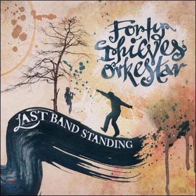 Forty Thieves Orkestar (포티 띠브스 오르케스타) - Last Band Standing