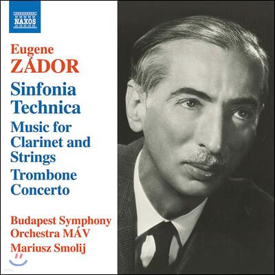 Mariusz Smolij 예뇌 자도르: 신포니아 테크니카, 클라리넷과 현을 위한 음악, 트럼본 협주곡 등 (Eugene Zador: Sinfonia Technica etc.)