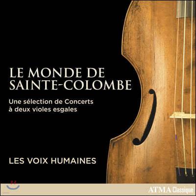 Les Voix Humaines 생트 콜롱브의 세계 - 비올 작품집 (Le Monde de Sainte Colombe)