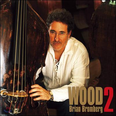 Brian Bromberg (브라이언 브롬버그) - Wood 2 [2LP]