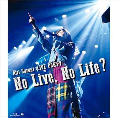 Suzuki Airi (스즈키 아이리) - Live Party No Live,No Life? (Blu-ray)(Blu-ray)(2020)