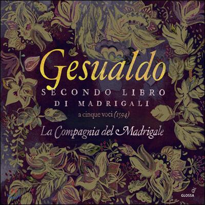 La Compagnia del Madrigale 제수알도: 마드리갈 2권 (Gesualdo: Secondo libro di madrigali)