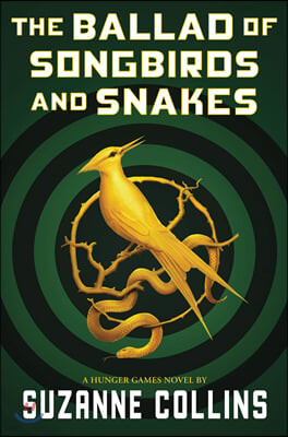 The Hunger Games Prequel : The Ballad of Songbirds and Snakes