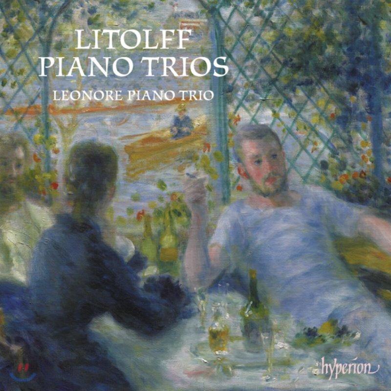 Leonore Piano Trio 헨리 리톨프: 피아노 삼중주 1, 2번 (Henry Litolff: Piano Trio Op. 47, 56, 91)