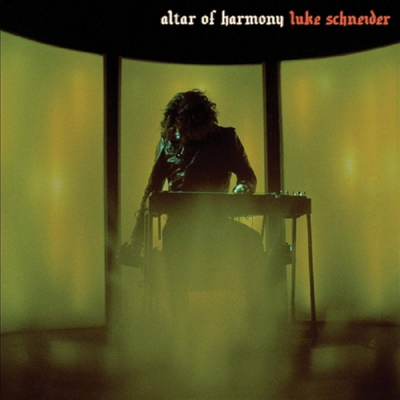 Luke Schneider - Altar Of Harmony (LP)