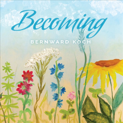 Bernward Koch - Becoming (Digipack)