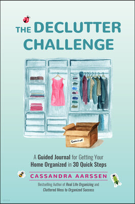 The Declutter Challenge: A Guided Journal for Getting Your Home Organized in 30 Quick Steps (Home Organization and Storage Guided Journal for M
