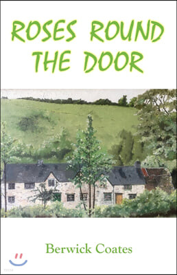Roses Round The Door: The Great Cottage Dream
