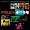 Corduroy - Very Yeah ~ The Director's Cut: Complete Compositions 1992-1996 (4CD Box set)