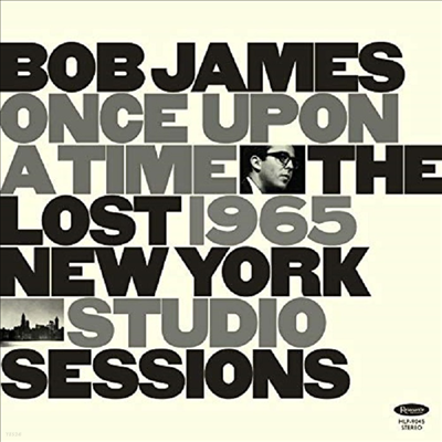 Bob James - Once Upon A Time: The Lost 1965 New York Studio (Digipack)