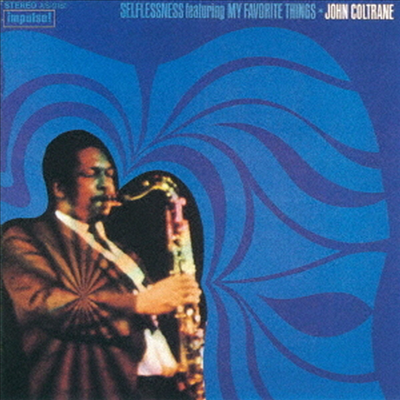 John Coltrane - Selflessness Featuring My Favorite Things (Ltd. Ed)(Hi-Res CD (MQA x UHQCD)(일본반)