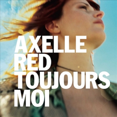 Axelle Red - Toujours Moi