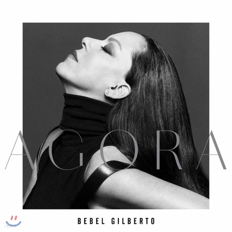 Bebel Gilberto (베벨 질베르토) - Agora