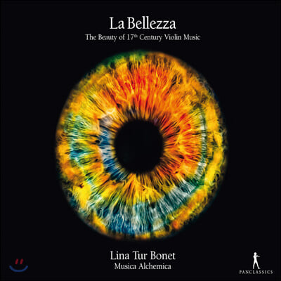 Lina Tur Bonet 라 벨레차 - 17세기 바이올린 음악의 아름다움 (La bellezza - The Beauty of 17th Century Violin Music)