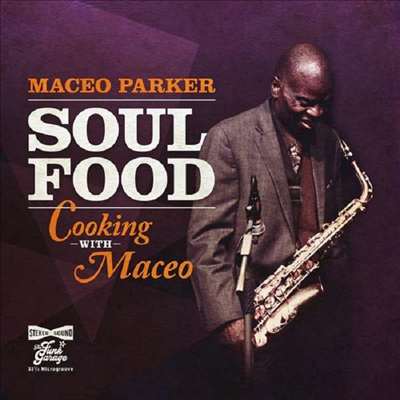 Maceo Parker - Soul Food:Cooking With Maceo (Digipack)