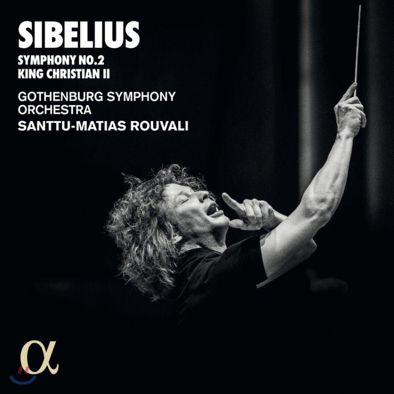 Santtu-Matias Rouvali 시벨리우스: 교향곡 2번, 크리스티안 2세 모음곡 (Sibelius: Symphony Op. 43, King Christian II Suite)