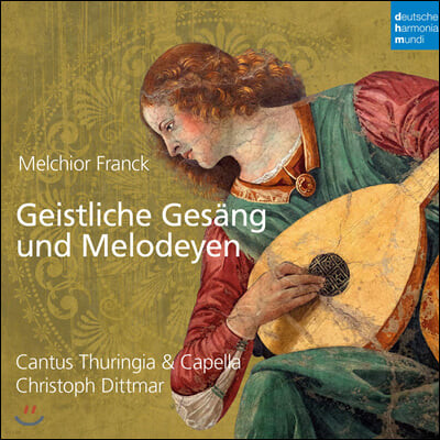 Christoph Dittmar 멜키오르 프랑크: 모테트 - 종교 가곡과 멜로디엔 (Melchior Franck: Geistliche Gesang und Melodeyen)