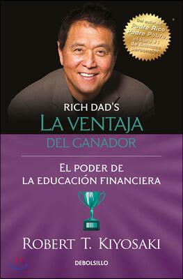 La Ventaja del Ganador: El Poder de la Educacion Financiera / Unfair Advantage. the Power of Financial Education