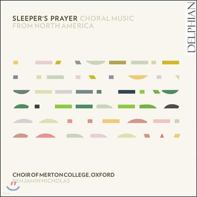 Benjamin Nicholas 북아메리카의 합창음악 (Sleeper's Prayer - Choral Music From North America)