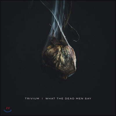 Trivium (트리비움) - What The Dead Men Say [LP]